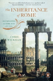 The Inheritance of Rome - Illuminating the Dark Ages 400-1000 ebook by Chris Wickham