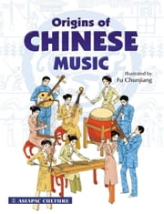 Origins of Chinese Music ebook by Lim SK,Fu Chunjiang,Wong Huey Khey