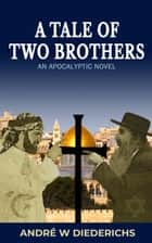 A Tale of Two Brothers ebook by