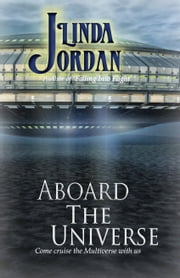 Aboard the Universe ebook by Linda Jordan