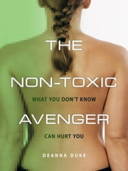 The Non-Toxic Avenger ebook by Deanna Duke
