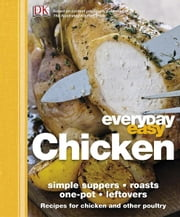 Everyday Easy Chicken ebook by Dorling Kindersley