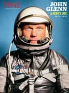 TIME John Glenn - A Hero's Life ebook by The Editors of TIME