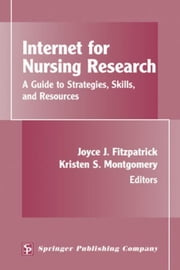 Internet for Nursing Research: A Guide to Strategies, Skills, and Resources ebook by Fitzpatrick, Joyce J., PhD, MBA, RN, FAA