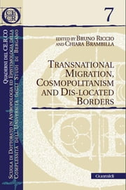 Transnational migration, cosmopolitanism and dis-located borders ebook by Bruno Riccio,Chiara Brambilla