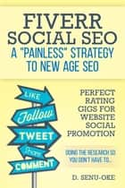 Fiverr Social SEO - Perfect Rating Gigs For Website Social Promotion ebook by D. Senu-Oke