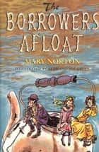 The Borrowers Afloat ebook by Mary Norton, Beth Krush, Joe Krush