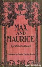 Max and Moritz (Illustrated + Audiobook Download Link + Active TOC) ebook by Wilhelm Busch