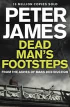 Dead Man's Footsteps: A Roy Grace Novel 4 ebook by Peter James