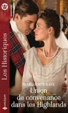 Union de convenance dans les Highlands ebook by Marguerite Kaye