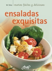 Ensaladas exquisitas ebook by Monica Palla