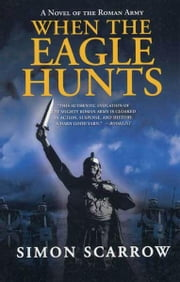 When the Eagle Hunts ebook by Simon Scarrow
