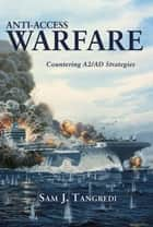 Anti-Access Warfare ebook by Sam Tangredi
