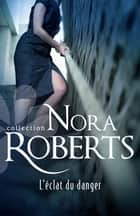 L'éclat du danger - Le secret des diamants, vol. 3 ebook by Nora Roberts