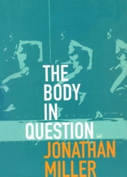 The Body In Question ebook by Dr Jonathan Miller