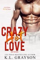 Crazy, Hot Love ebook by