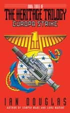 Europa Strike (Heritage, Book 3) ebook by Ian Douglas