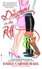 Diamond in the Ruff - A Novel ebook by Emily Carmichael