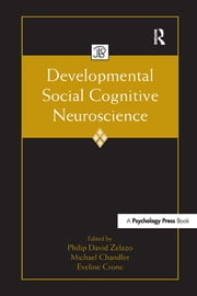 Developmental Social Cognitive Neuroscience ebook by Philip  David Zelazo,Michael Chandler,Eveline Crone