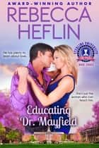 Educating Dr. Mayfield ebook by Rebecca Heflin