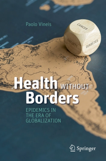 Health Without Borders - Epidemics in the Era of Globalization ebook by Paolo Vineis