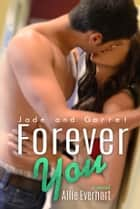 Forever You ebook by Allie Everhart