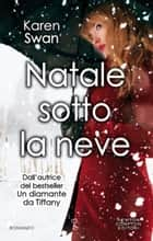 Natale sotto la neve ebook by Karen Swan