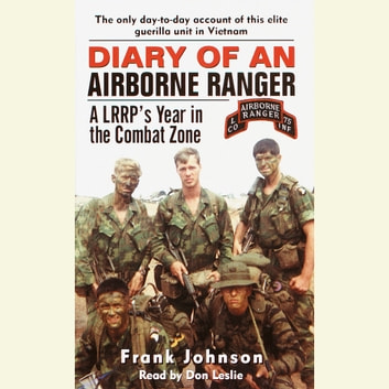 Diary of an Airborne Ranger - A LRRP's Year in the Combat Zone audiobook by Frank Johnson