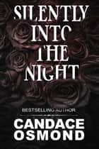 Silently into the Night ebook by Candace Osmond