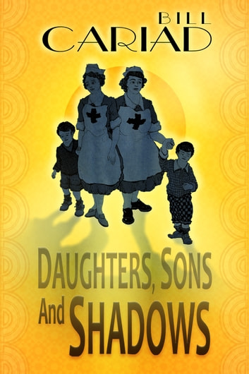 Daughters, Sons and Shadows ebook by Bill Cariad