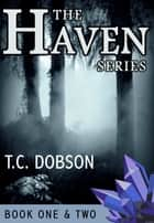 The Haven, Book One, The Forest and Book Two, The Journey ebook by Toby Dobson