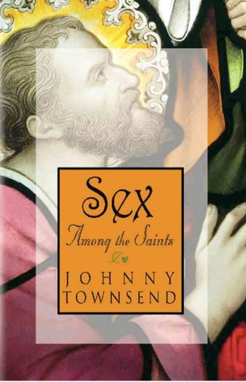 Sex Among the Saints ebook by Johnny Townsend