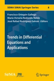 Trends in Differential Equations and Applications ebook by Francisco Ortegón Gallego, María Victoria Redondo Neble, José Rafael Rodríguez Galván