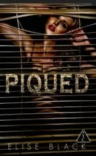 PIQUED (The Club) ebook by Elise Black