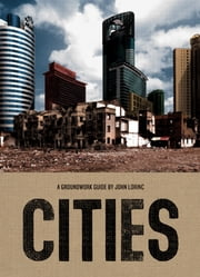 Cities - A Groundwork Guide ebook by John Lorinc,Jane Springer