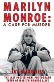 Marilyn Monroe: A Case for Murder