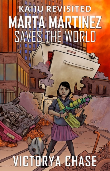 Marta Martinez Saves The World ebook by Victorya Chase