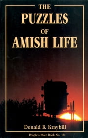 Puzzles of Amish Life - People's Place Book No. 10 ebook by Donald Kraybill