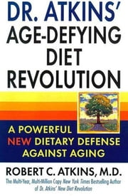Dr. Atkins' Age-Defying Diet Revolution ebook by Robert C. Atkins