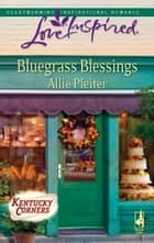 Bluegrass Blessings ebook by Allie Pleiter