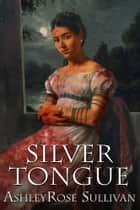 Silver Tongue ebook by AshleyRose Sullivan