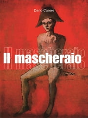 Il Mascheraio ebook by Kobo.Web.Store.Products.Fields.ContributorFieldViewModel