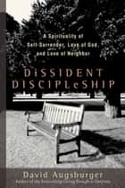Dissident Discipleship ebook by David Augsburger
