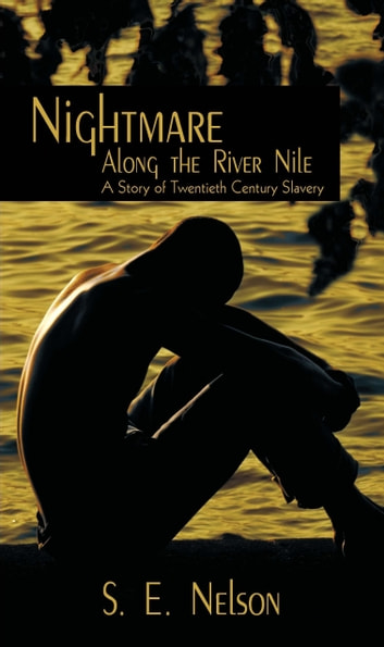 Nightmare Along the River Nile ebook by S. E. Nelson