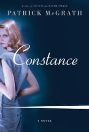 Constance - A Novel ebook by Patrick McGrath