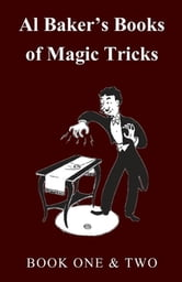 Al Baker's Books of Magic Tricks - Book One & Two ebook by Al Baker