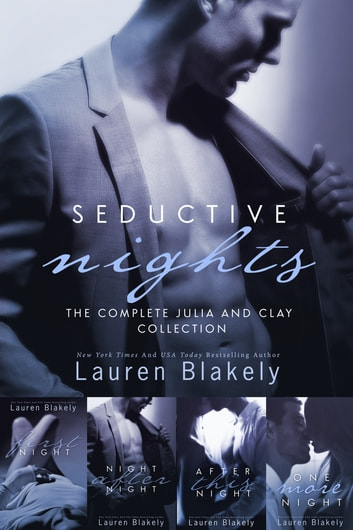 Seductive Nights: The Complete Julia and Clay Collection - (First Night, Night After Night, After This Night, One More Night) ebook by Lauren Blakely
