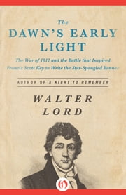 The Dawn's Early Light ebook by Walter Lord