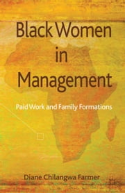 Black Women in Management - Paid Work and Family Formations ebook by D. Farmer