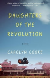 Daughters of the Revolution ebook by Carolyn Cooke